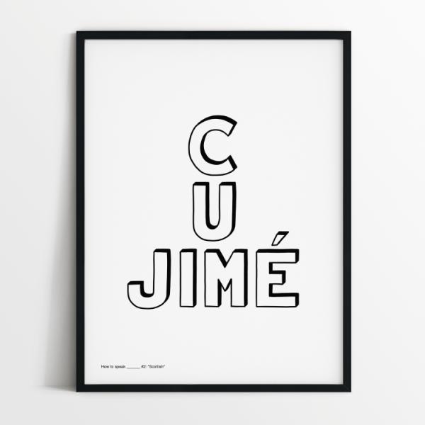 How to speak Scottish print in black frame