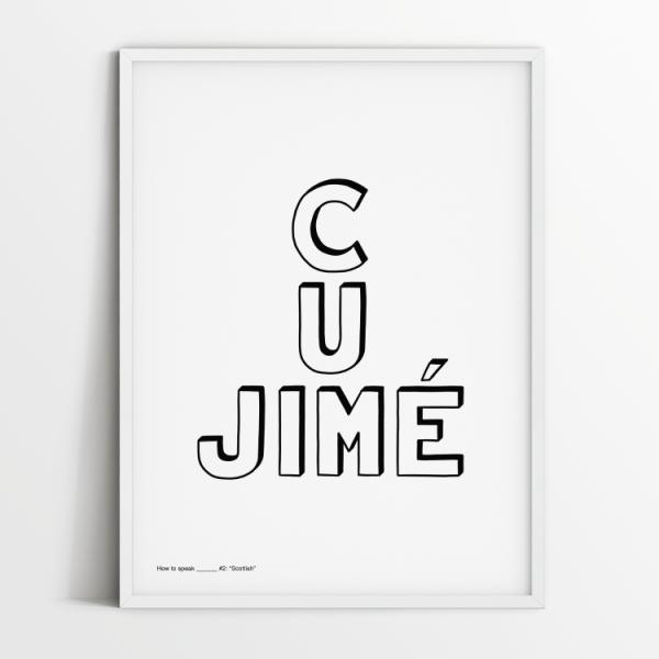 How to speak Scottish print in white frame