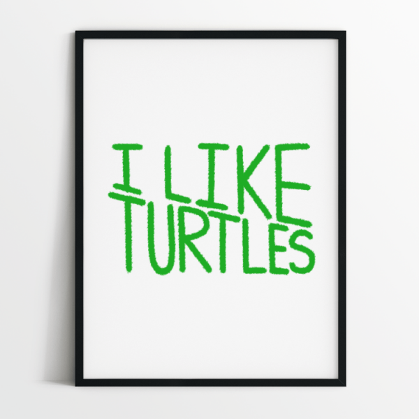 I like turtles print in black frame