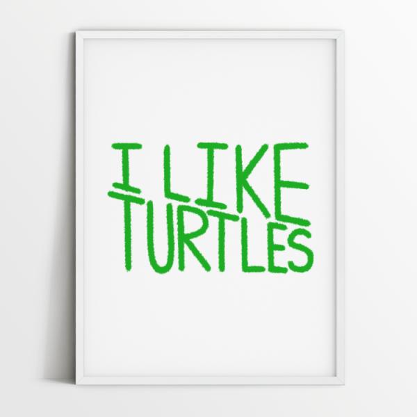 I like turtles print in white frame