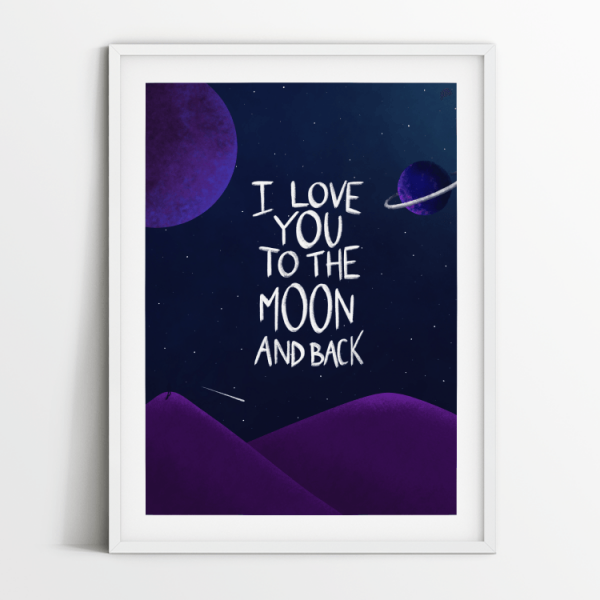 I love you to the moon and back print in white frame
