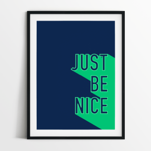 Just Be Nice print in black frame