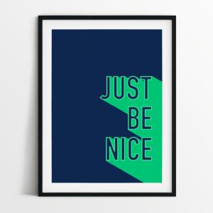 Just Be Nice print in black frame