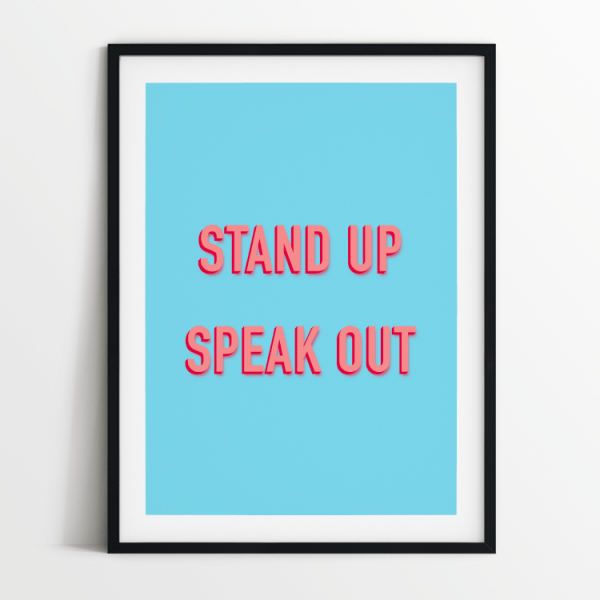 Stand up speak out blue print in black frame