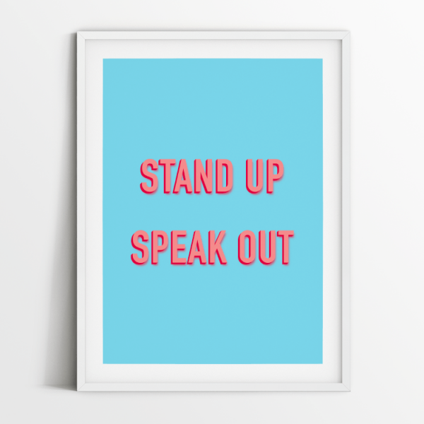Stand up speak out blue print in white frame