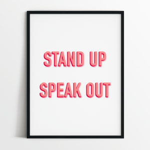 Stand up speak out print in black frame