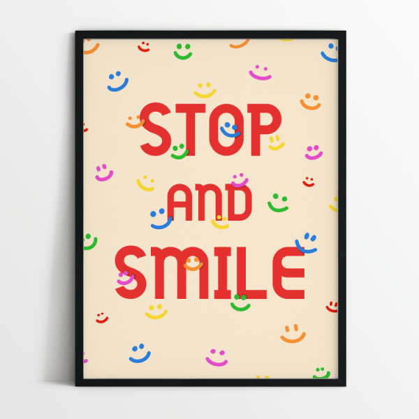 Stop and smile print in black frame