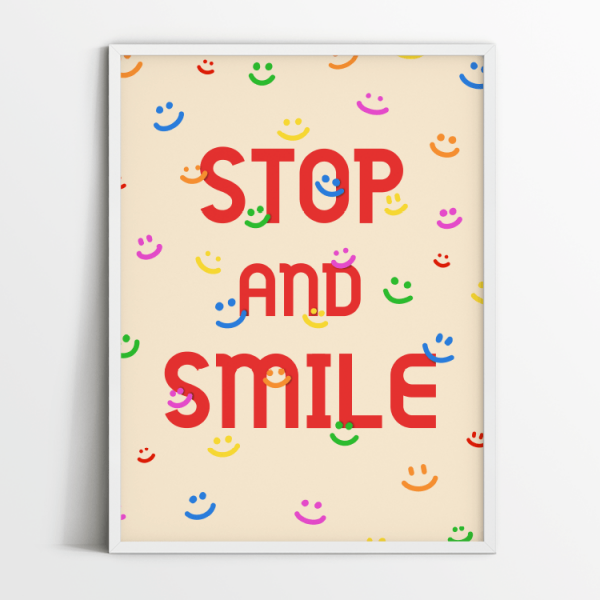 Stop and smile print in white frame