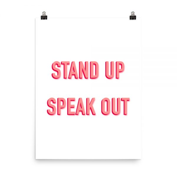 Stand up speak out print unframed