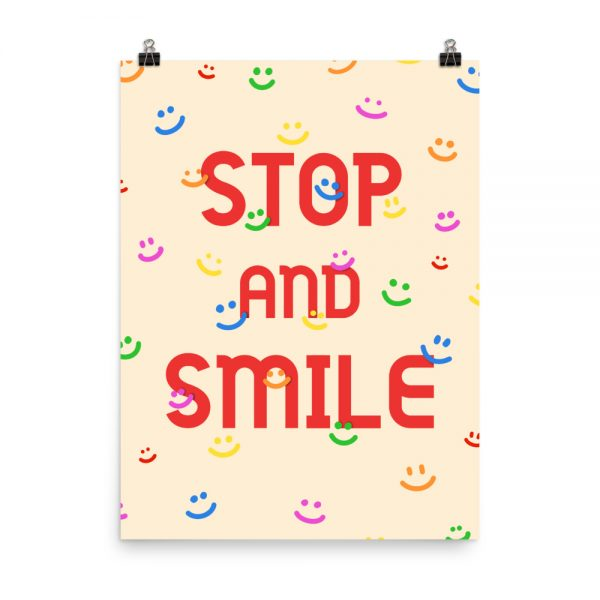 Stop and smile print unframed
