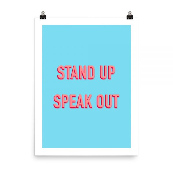Stand up speak out blue print unframed