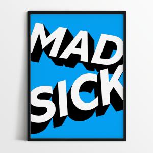 Mad Sick print in black frame