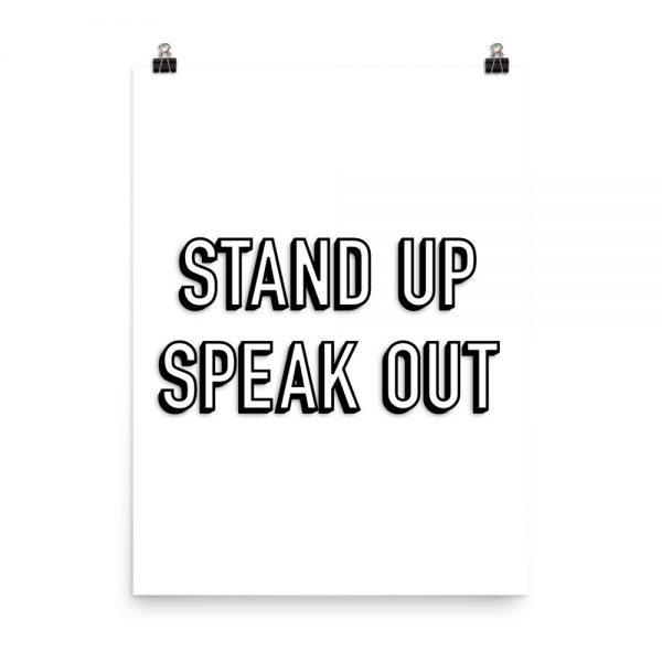Stand up speak out BW print unframed